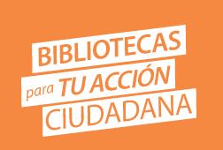 Bibliotecas Para Tu Accion Ciudadana